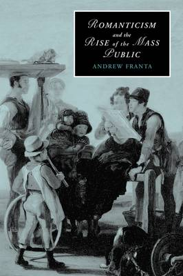 Romanticism and the Rise of the Mass Public book