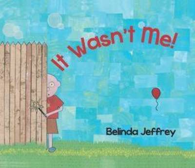 It Wasn't Me! by Belinda Jeffery