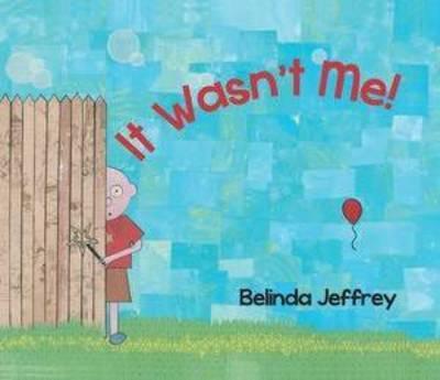 It Wasn't Me! by Belinda Jeffery
