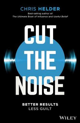 Cut the Noise by Chris Helder