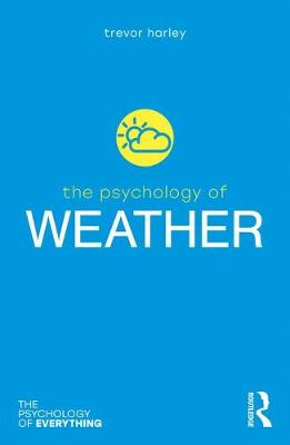 The Psychology of Weather by Trevor Harley