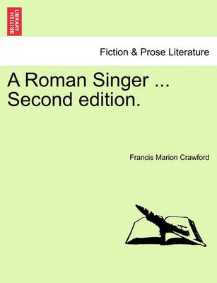 A Roman Singer ... Second Edition. by F Marion Crawford