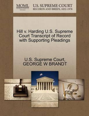Hill V. Harding U.S. Supreme Court Transcript of Record with Supporting Pleadings by George W. Brandt