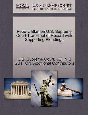 Pope V. Blanton U.S. Supreme Court Transcript of Record with Supporting Pleadings by John B Sutton