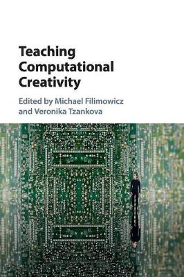 Teaching Computational Creativity by Michael Filimowicz