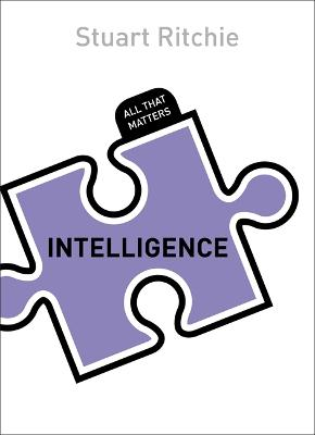Intelligence: All That Matters by Stuart Ritchie