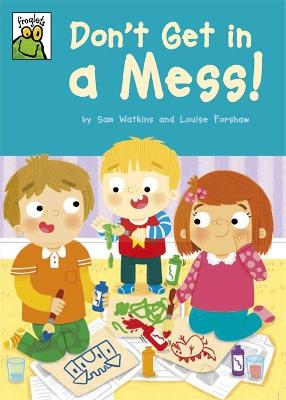 Froglets: Don't Get in a Mess! by Sam Watkins