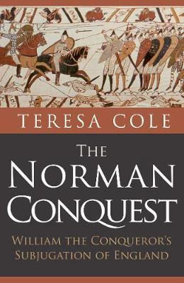 The Norman Conquest by Teresa Cole