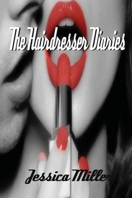 The Hairdresser Diaries by Jessica Miller