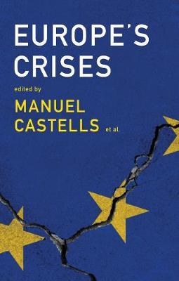 Europe's Crises by Manuel Castells