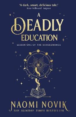A Deadly Education: the Sunday Times bestseller book