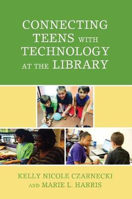 Connecting Teens with Technology at the Library book