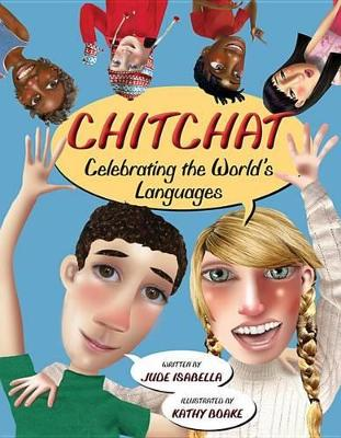 Chitchat: Celebrating the World's Languages by Jude Isabella