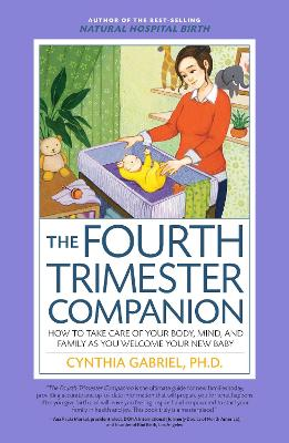 The Fourth Trimester Companion by Cynthia Gabriel