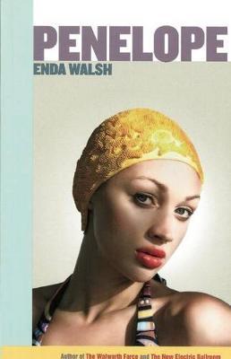 Penelope by Enda Walsh