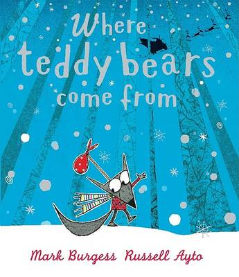 Where Teddy Bears Come from by Mark Burgess