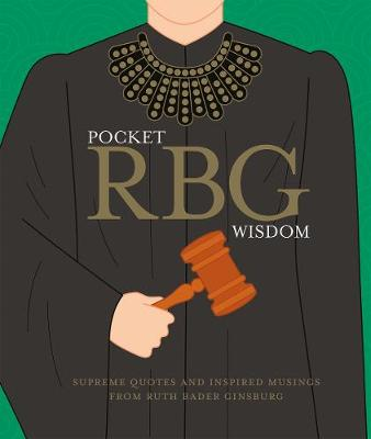 Pocket RBG Wisdom: Supreme quotes and inspired musings from Ruth Bader Ginsburg by Hardie Grant Books