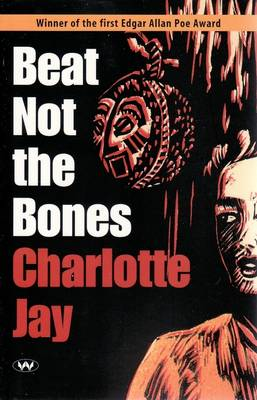 Beat Not the Bones by Charlotte Jay