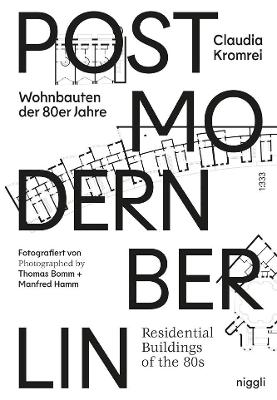 Postmodernism in Berlin: Residential Buildings of the 80s by Claudia Kromrei