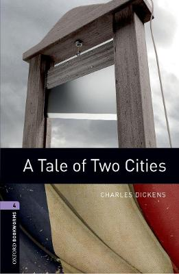 Oxford Bookworms Library: Stage 4: A Tale of Two Cities by Charles Dickens
