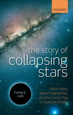 The Story of Collapsing Stars by Pankaj S. Joshi