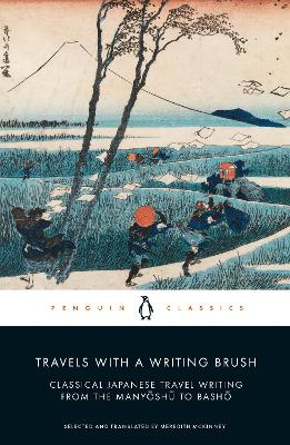 Travels with a Writing Brush: Classical Japanese Travel Writing from the Manyoshu to Basho book