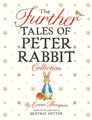 The Further Tales of Peter Rabbit Collection by Emma Thompson