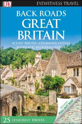 Back Roads Great Britain by DK Travel