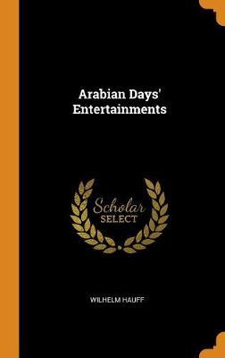 Arabian Days' Entertainments by Wilhelm Hauff