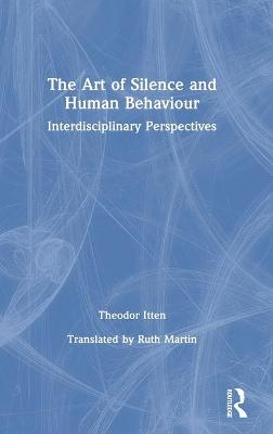 The Art of Silence and Human Behaviour: Interdisciplinary Perspectives book