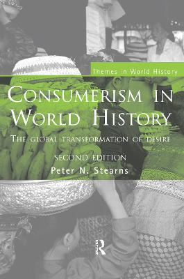 Consumerism in World History by Peter N. Stearns
