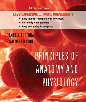 Principles of Anatomy and Physiology WITH Atlas by Gerard J. Tortora