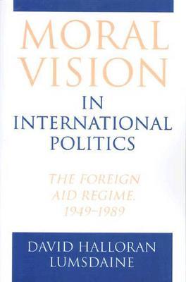 Moral Vision in International Politics by David Halloran Lumsdaine