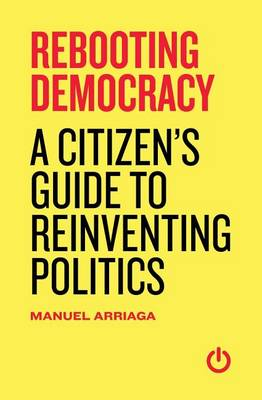 Rebooting Democracy by Manuel Arriaga