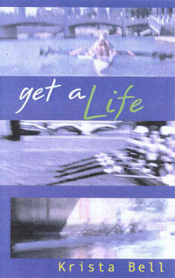 Get a Life by Krista Bell