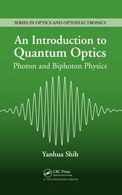 Introduction to Quantum Optics by Yanhua Shih