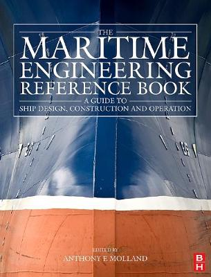 The Maritime Engineering Reference Book by Anthony F. Molland