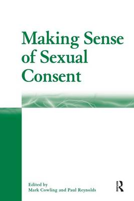 Making Sense of Sexual Consent by Mark Cowling
