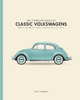 The Complete Book of Classic Volkswagens by John Gunnell