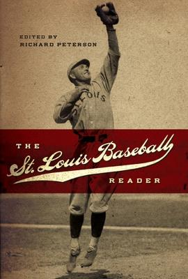 The St. Louis Baseball Reader by Richard Peterson