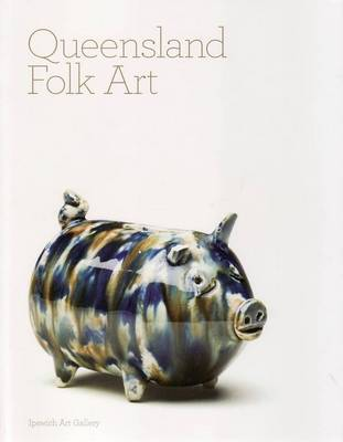 Queensland Folk Art by Michael Beckmann