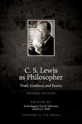 C. S. Lewis as Philosopher by David Baggett
