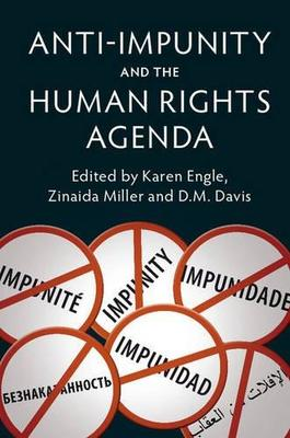Anti-Impunity and the Human Rights Agenda by Karen L. Engle