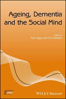 Ageing, Dementia and the Social Mind by Paul Higgs
