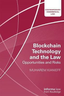 Blockchain Technology and the Law: Opportunities and Risks by Muharem Kianieff
