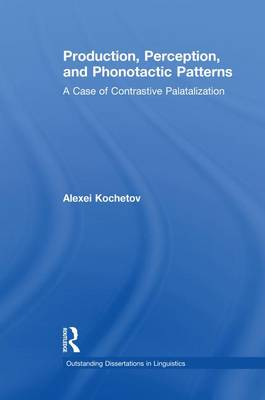 Production, Perception, and Phonotactic Patterns by Alexei Kochetov