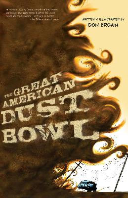 Great American Dust Bowl by Don Brown