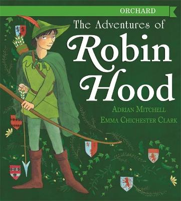Adventures of Robin Hood by Adrian Mitchell