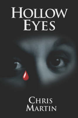Hollow Eyes by Chris Martin