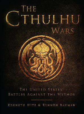 The Cthulhu Wars by Kenneth Hite